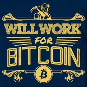 Will Work For Bitcoin Shirt